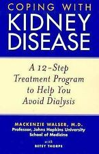 Coping with Kidney Disease: A 12-Step Treatment Program to Help You Avoid Dialy