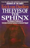 Eyes of the Sphinx : The Newest Evidence of Extraterrestrial Contact in Ancie...