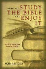 How to Study the Bible and Enjoy It by Heitzig, Skip