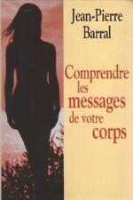 Comprendre les Messages de votre Corps - Jean-Pierre Barral - Résumé Dedans