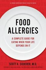 Food Allergies: A Complete Guide for Eating When Your Life Depends on It (A Joh