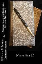 I Certamen Mundial Excelencia Literaria, Narrativa II: Narrativa II (Volume 2) (