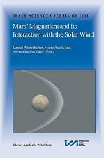 Mars' Magnetism and Its Interaction with the Solar Wind (Space Sciences Series o