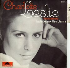CHARLOTTE LESLIE L'ENCHAINEE / BALLADE AUX LILAS BLANCS FRENCH 45 SINGLE