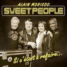 Si C'etait a Refaire by Alain Morisod & Sweet People (CD)