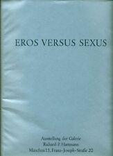 AA. VV. Eros Versus Sexus. Galerie Richard P. Hartmann 1967