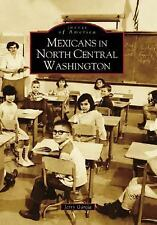 Mexicans In North Central Washington WA Images of America