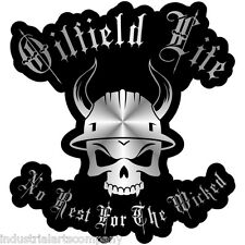 OILFIELD LIFE NO REST FOR THE WICKED Hard Hat Sticker Oilfield Trash Decal