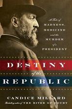 DESTINY OF THE REPUBLIC 2011 - MILLARD, CANDICE - brand new in dust jacket