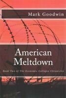 American Meltdown, Paperback by Goodwin, Mark, Like New Used, Free shipping i...