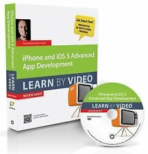 IPHONE AND IOS 5 ADVANCED APP DEVELOPMENT: LEARN BY VIDEO By Robert Turrall NEW