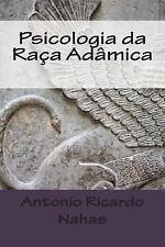Psicologia Da Raça Adâmica by Antonio Nahas (2014, Paperback)