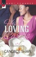 His Loving Caress (Chasing Love)