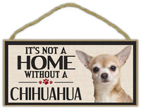 Wood Sign: It's Not A Home Without A CHIHUAHUA   Dogs, Gifts, Decorations