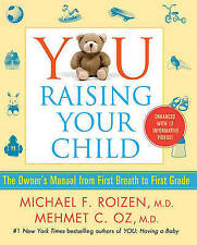 You Raising Your Child The Owner's Manual from First Breath to First Grade Dr Oz