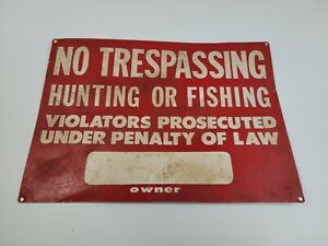 Vintage No Trespassing Hunting or Fishing Red Metal Sign