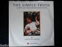 "VINYL 7"" SINGLE - THE SIMPLE TRUTH - CHRIS DE BURGH - RELF1 - KUDISH REFUGEES"