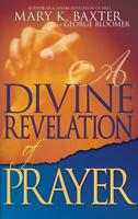A Divine Revelation of Prayer by Mary K. Baxter (English) Paperback Book Free Sh