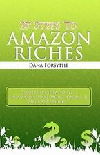 29 Steps to Amazon Riches : Secrets on How to Sell on Amazon, Make Money...