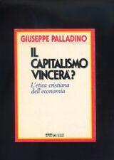 Giuseppe Palladino - Il capitalismo vincera? autografo d'autore con dedica R