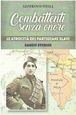 COMBATTENTI SENZA ONORE  - STELLA GIANFRANCO - Gianfranco Stella