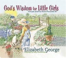 Gods Wisdom for Little Girls: Virtues and Fun from Proverbs 31 by Elizabeth Geo