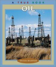 Oil (True Books: Natural Resources)