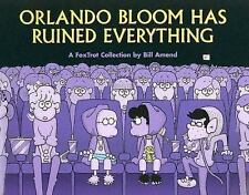 Orlando Bloom Has Ruined Everything by Bill Amend FREE SHIPPING!