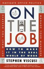 On the Job: How to Make It in the Real World of Wo