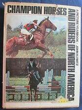 Champion Horses and Riders of North America a picture yearbook 1st edition 1975