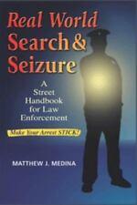Real World Search & Seizure: A Street Handbook for Law Enforcement