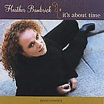It's About Time by Heather Bambrick (CD, 2002) NEWFOUNDLAND  Broadway Standards