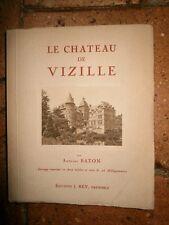 Le Château de Vizille par Antoine Baton editions j rey 1925