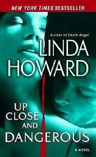 Up Close and Dangerous by Linda Howard (2008, Paperback)