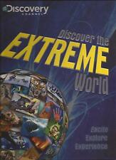 Discover the EXTREME World Discovery Channel Excite Explore Experience Book NEW
