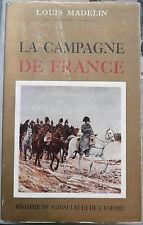 La campagne de france. Louis Madelin Hachette 1959        Napoléon