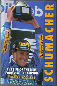 Schumacher - The Life of the New Formula 1 Champion by Collings, Bloomsbury 1994