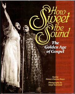 How Sweet the Sound: The Golden Age of Gospel by Horace Clarence Boyer BOOK—HCDJ