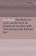 The World, the Flesh and the Devil: An Enquiry into the Future of the Three Enem