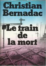 CHRISTIAN BERNADAC LE TRAIN DE LA MORT