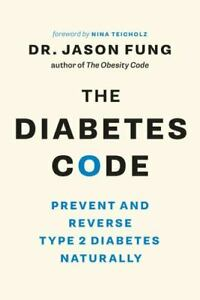 The Diabetes Code: Prevent and Reverse Type 2 Diabetes Naturally [The Wellness C