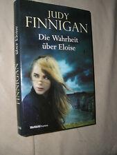 Judy Finnigan: Die Wahrheit über Eloise (Gebundene Ausgabe)