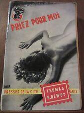 Thomas Dewey: Priez pour moi/ Presses de la Cité Coll. Un Mystère N°223
