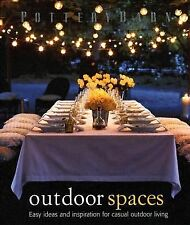 Pottery Barn Outdoor Spaces by David Matheson, Clay ...