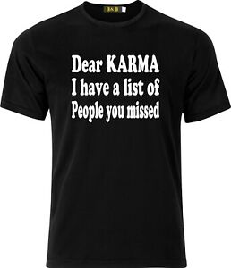 KARMA I HAVE A LIST OF PEOPLE YOU MISSED FUNNY GIFT SARCASTI XMAS  T SHIRT