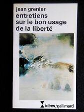 JEAN GRENIER ENTRETIENS SUR LE BON USAGE DE LA LIBERTÉ EXISTENTIALISME nrf 82