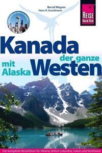Reiseführer Kanada der ganze Westen mit Alaska Reise Know How, ungelesen wie neu