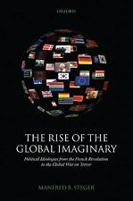 The Rise of the Global Imaginary : Political Ideologies from the French...