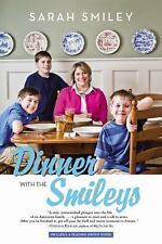 Dinner with the Smileys by Sarah Smiley (2014, Paperback)
