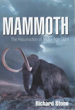 Mammoth: The Resurrection of an Ice Age Giant,Stone, Richard,New Book mon0000130